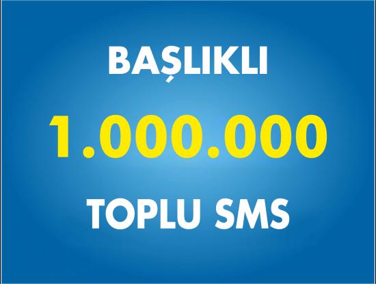 1000000 Toplu SMS Başlıklı