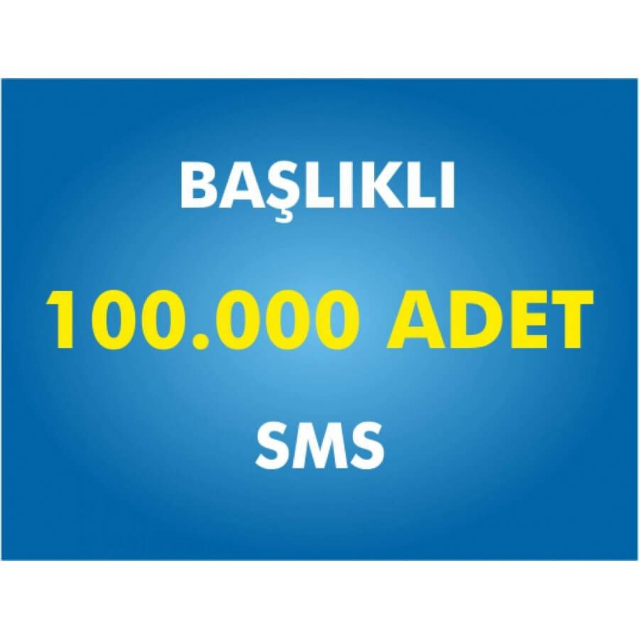 100000 Toplu SMS Başlıklı